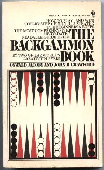 The Backgammon Book by Oswald Jacoby and John Crawford Published 1980