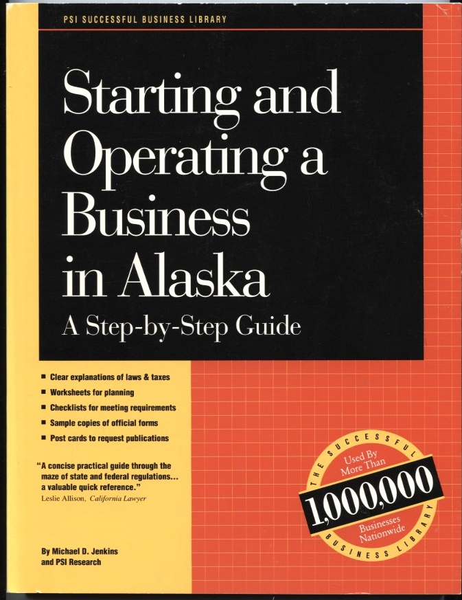Starting and Operating a Business In Alaska by Michael Jenkins Published 1993