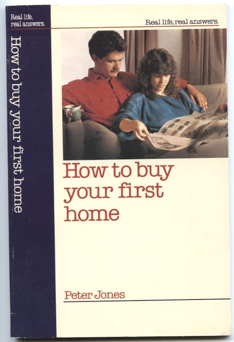 How To Buy Your First Home by Peter Jones Published 1990