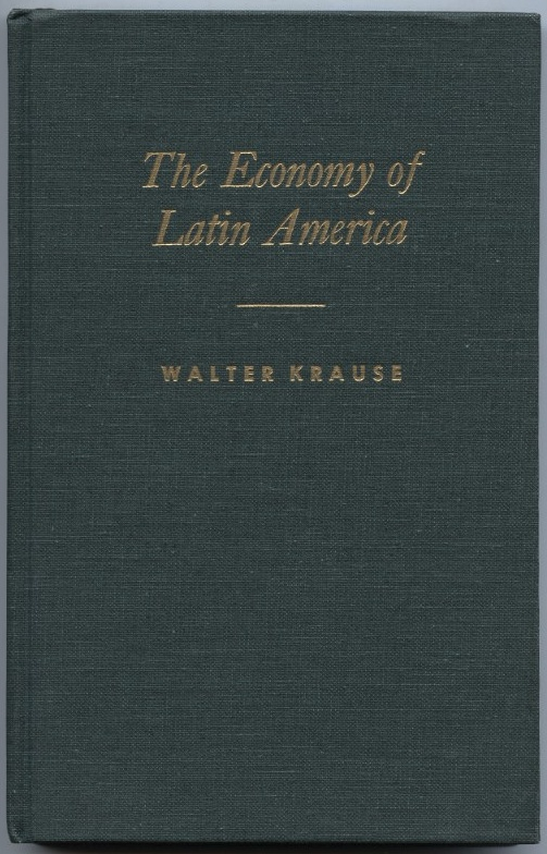 The Economy of Latin America by Walter Krause Published 1966