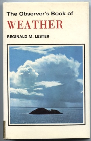 The Observer's Book Of Weather by Reginald M Lester Published 1977