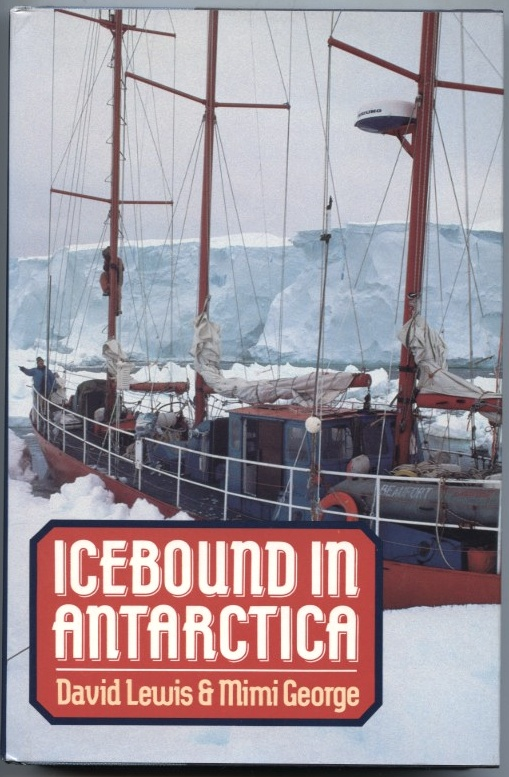 Icebound In Antarctica by David Lewis and Mimi George Published 1987