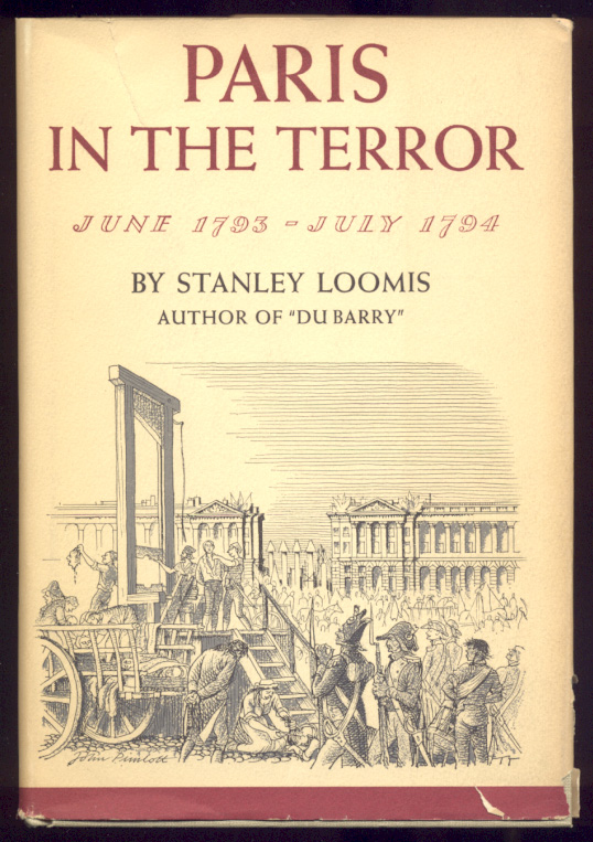 Paris In The Terror June 1793 to July 1794 by Stanley Loomis Published 1964