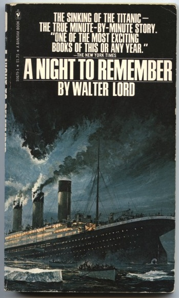 A Night To Remember by Walter Lord Published 1977