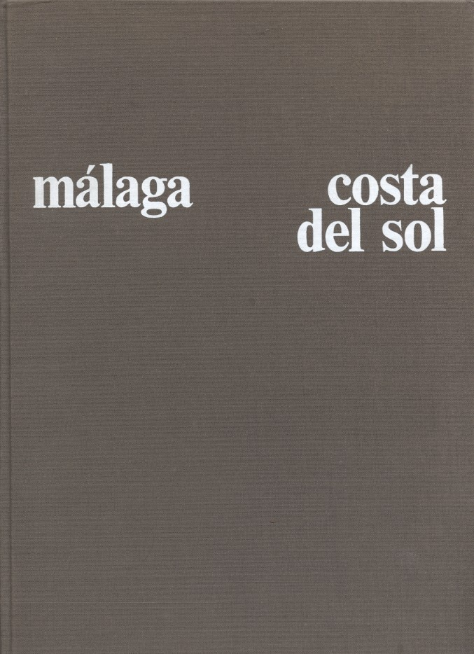 Malaga - Costa Del Sol by Commission of the Costa Del Sol Week Published 1970