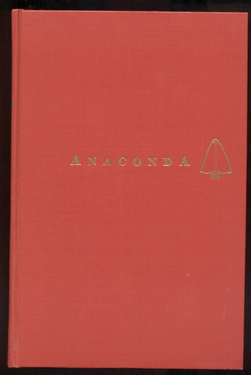 Anaconda by Isaac F Marcosson Published 1957