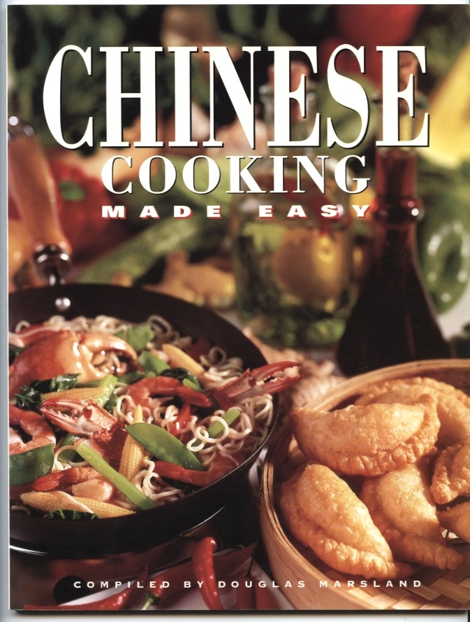 Chinese Cooking Made Easy by Douglas Marsland Published 1993