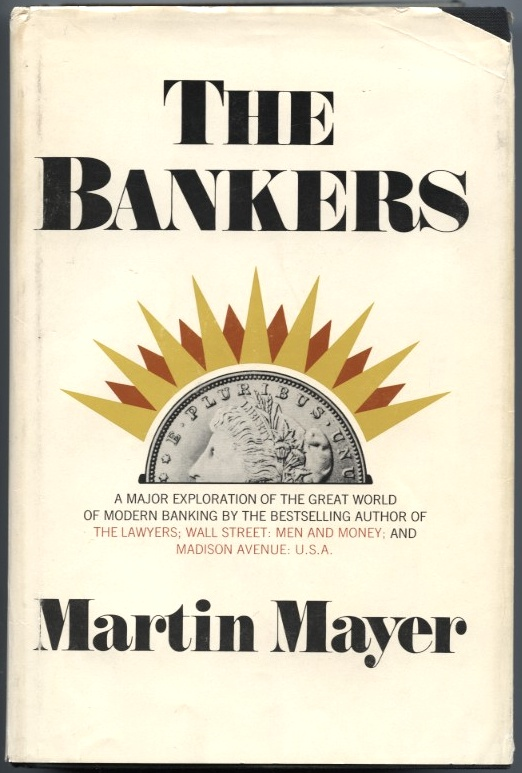 The Bankers by Martin Mayer Published 1974