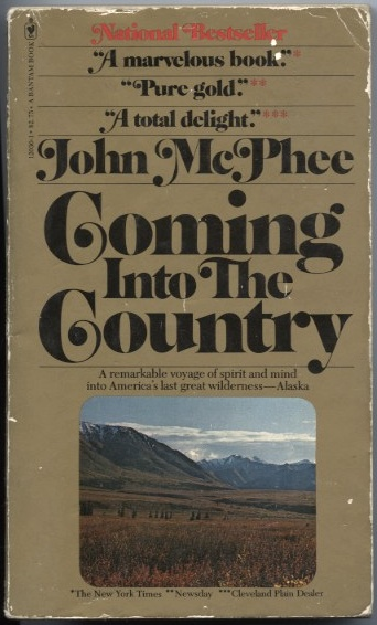 Coming Into The Country by John McPhee Published 1977