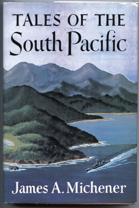 Tales Of The South Pacific by James A. Michener Published 1947