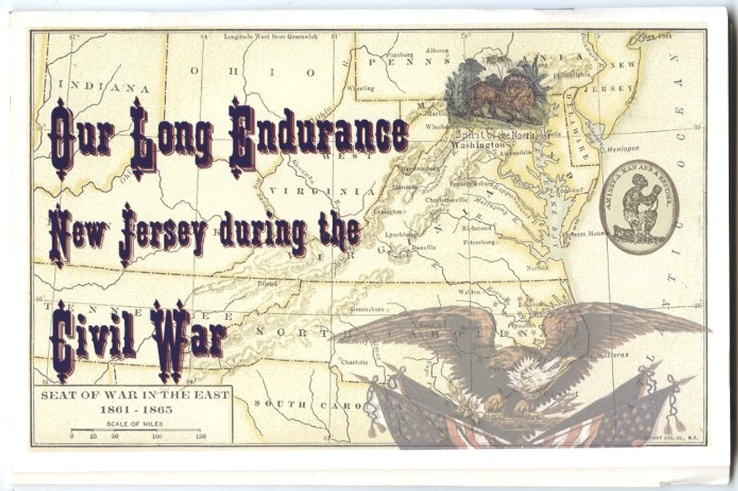 Our Long Endurance New Jersey During the Civil War by Middlesex County Cultural and Heritage Commission Published 2006