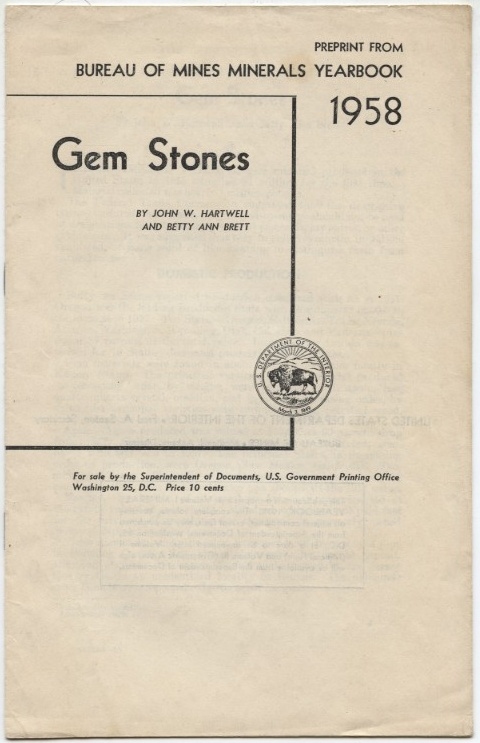 Gem Stones Reprint from Bureau of Mines Minerals Yearbook 1958 In 1933 by John W Hartwell and Betty Ann Brett Published 1959