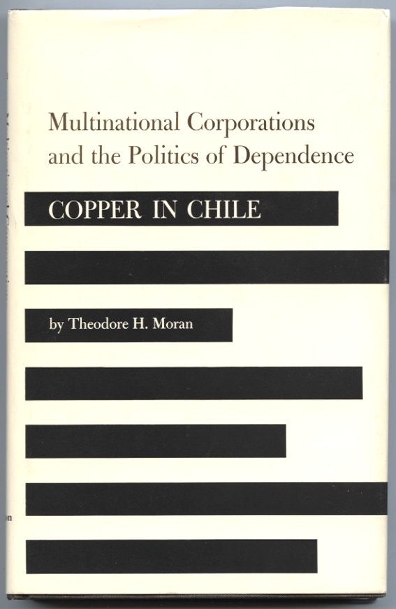 Copper In Chile by Theodore Moran Published 1974