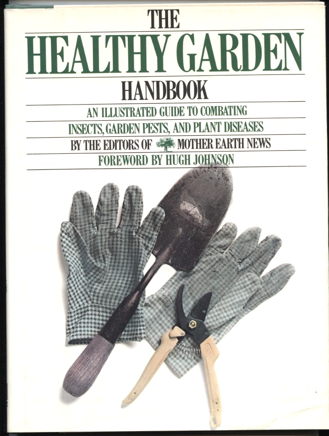 The Healthy Garden Handbook by Mother Earth News Published 1989
