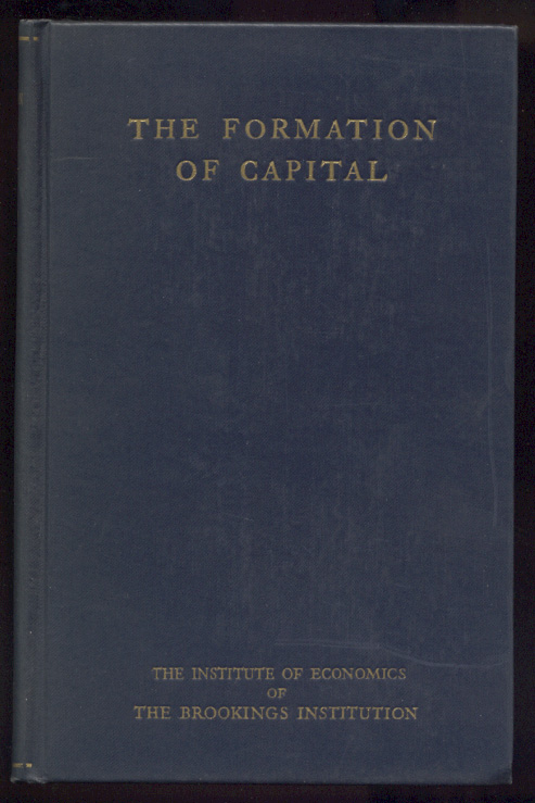 The Formation of Capital by Harold Moulton Published 1935