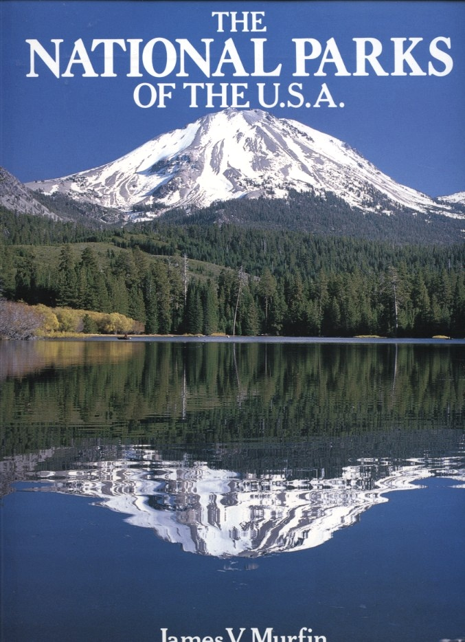 The National Parks of the U. S. A. by James Murfin Published 1988