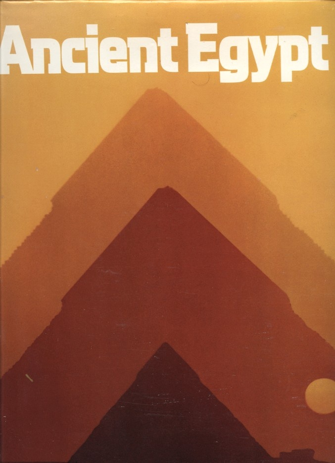 Ancient Egypt by National Geographic Society Published 1978