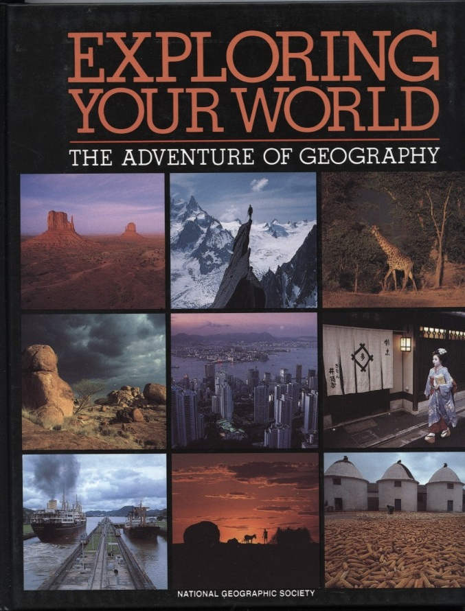 Exploring Your World The Adventure of Geography by National Geographic Society Published 1995