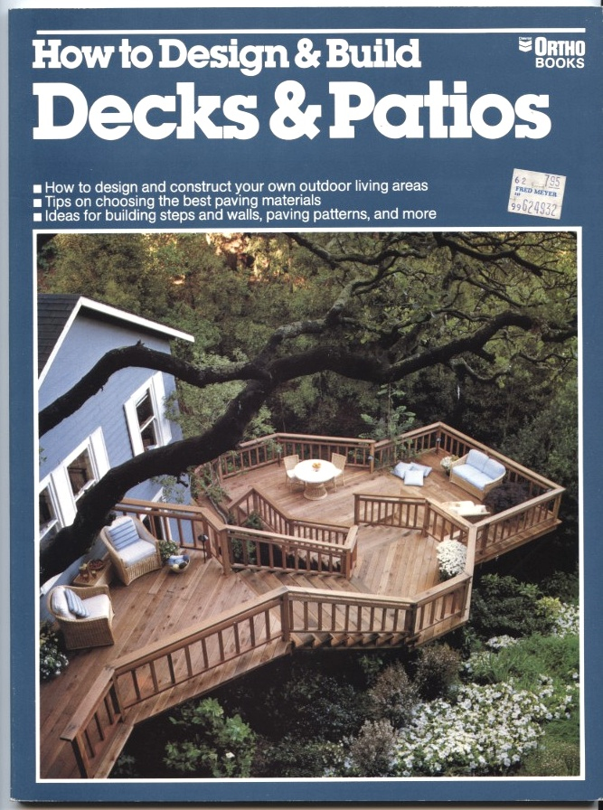 How to Design and Build Decks and Patios by Ortho Books Published 1979