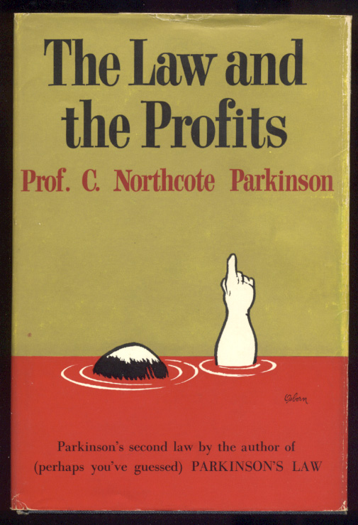The Law and the Profits by C Northcote Parkinson Published 1960