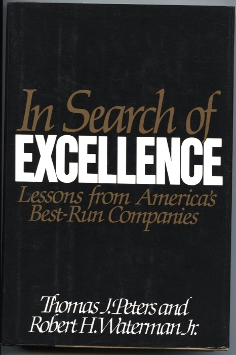 In Search of Excellence by Thomas Peters and Robert Waterman Published 1982