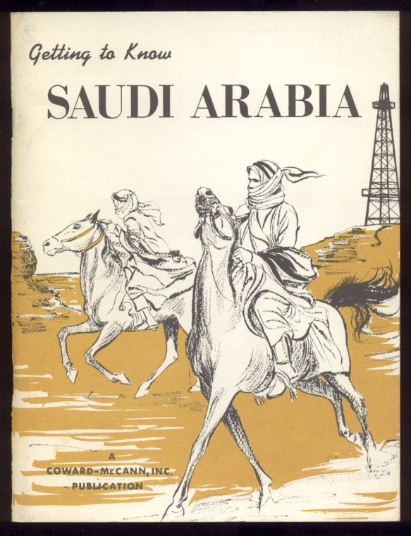 Getting To Know Saudi Arabia by Ted Philips Published 1963