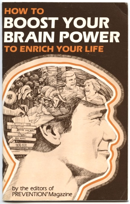How To Boost Your Brain Power To Enrich Your Life by Prevention Magazine Published 1981