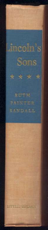 Lincolns Sons by Ruth Painter Randall Published 1955