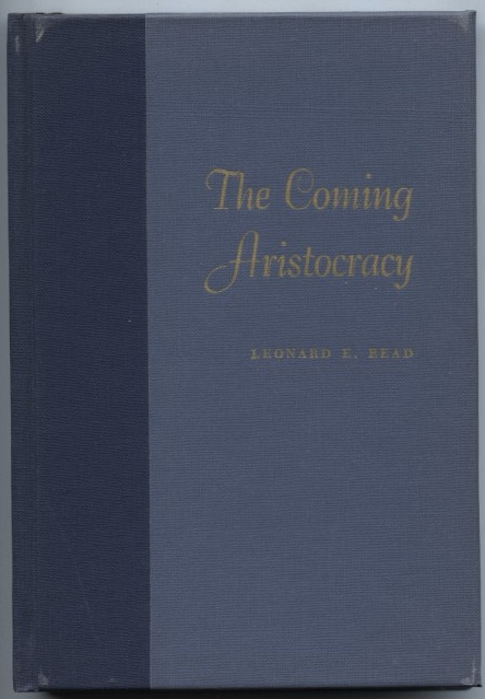 The Coming Aristocracy by Leonard Read Published 1969