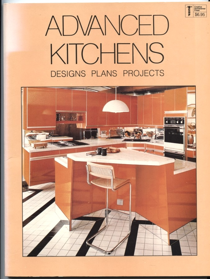 Advanced Kitchens Designs Plans Projects by James E Russell Published 1981