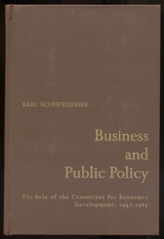 Business and Public Policy by Karl Schriftgiesser Published 1967