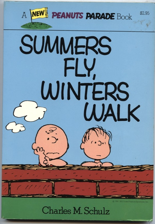 Summers Fly Winters Walk by Charles Schulz Published 1977