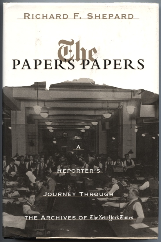 The Paper's Papers by Richard Shepard Published 1996