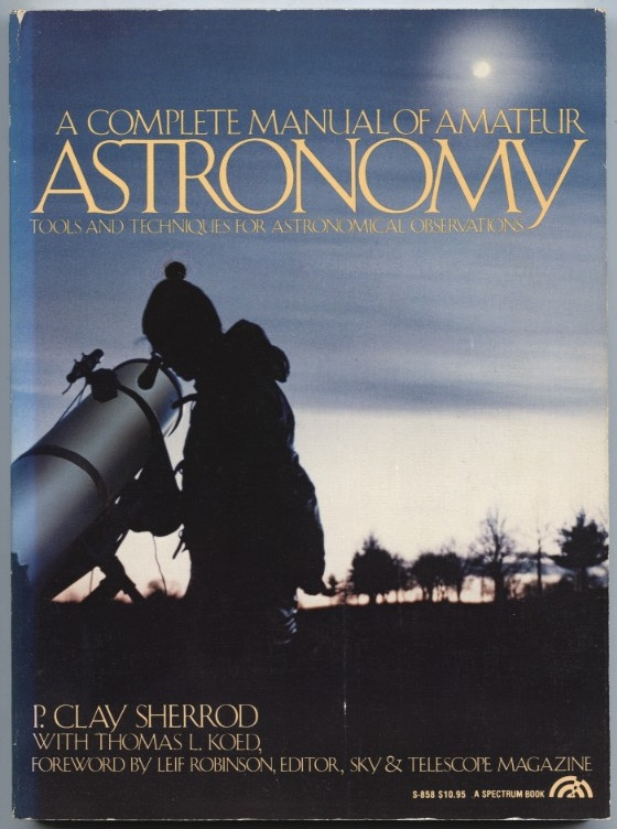 A Complete Manual Of Amateur Astronomy by P Clay Sherrod Published 1981
