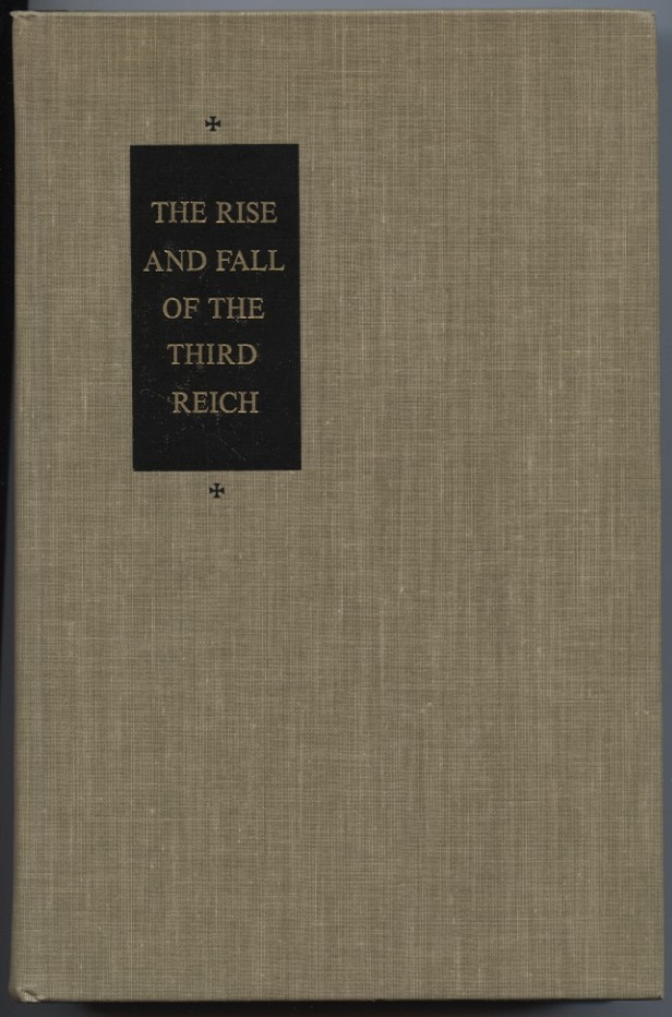 The Rise And Fall of the Third Reich by William Shirer Published 1960