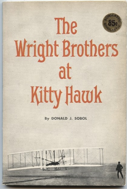 The Wright Brothers at Kitty Hawk by Donald Sobol Published 1974