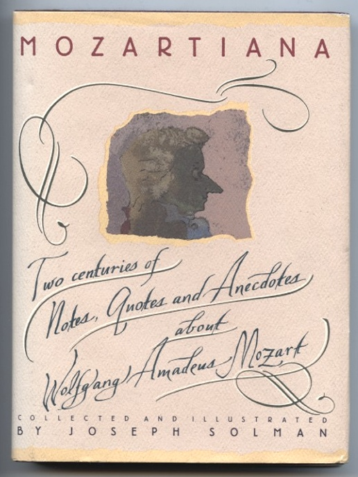 Mozartiana - Two Centuries of Notes Quotes and Anecdotes by Joseph Solman Published 1990