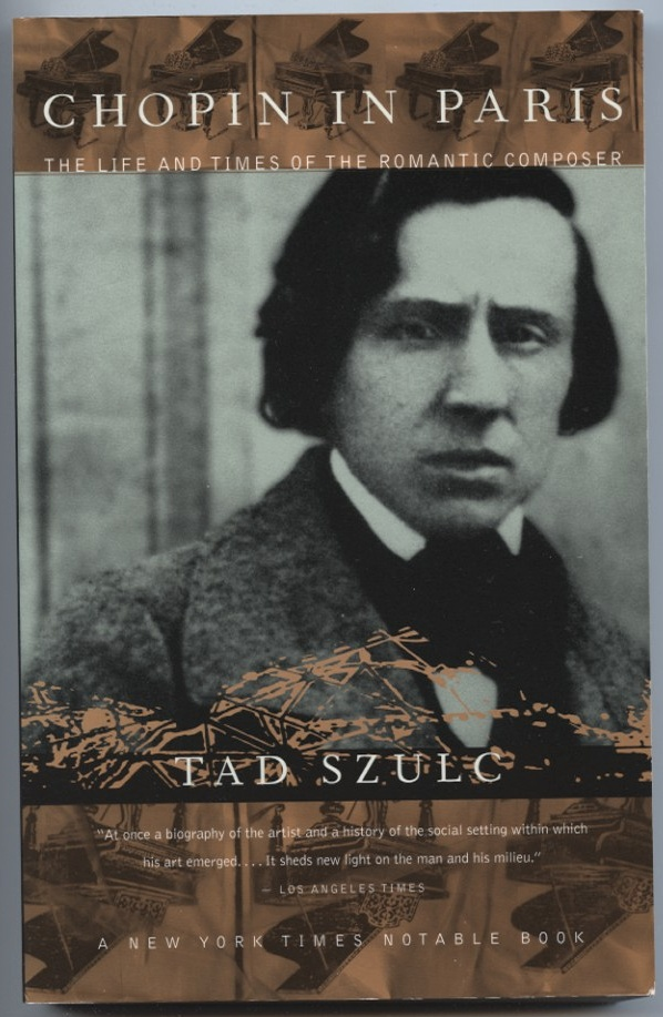 Chopin In Paris by Tad Szulc Published 1998