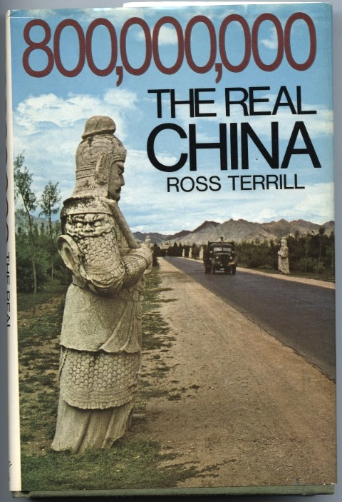 800,000,000 The Real China by Ross Terrill Published 1972