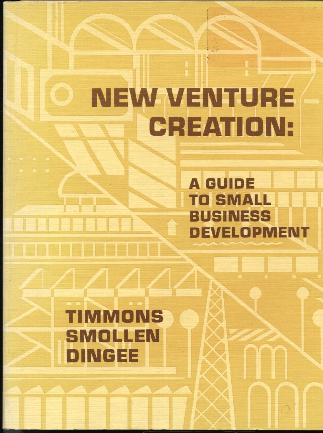 New Venture Creation A Guide To Small Business Development by Timmons Smollen and Dingee Published 1977