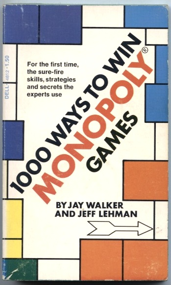 1000 Ways To Win Monopoly Games by Jay Walker and Jeff Lehman Published 1975