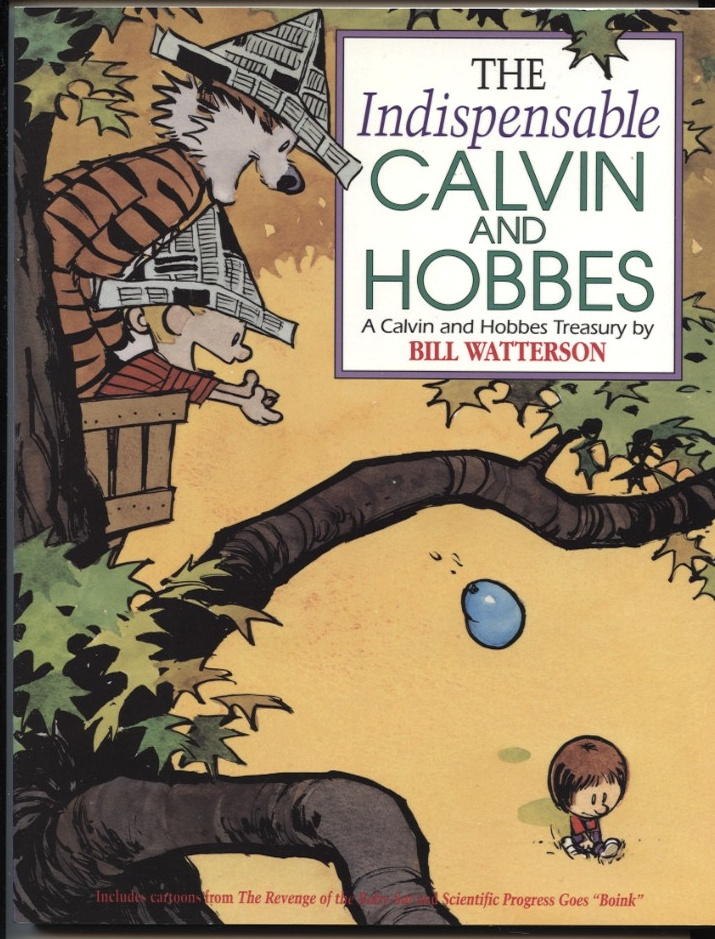 The Indispensible Calvin and Hobbes by Bill Watterson Published 1992