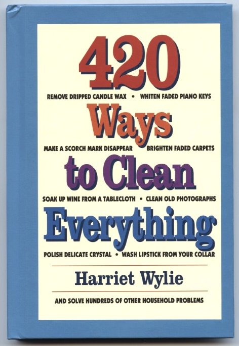 420 Ways To Clean Everything by Harriet Wylie Published 1992